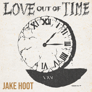 Jake Hoot Love Out of Time album ep download