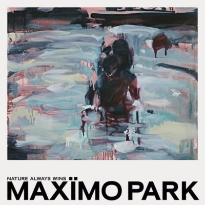 Maxïmo Park Nature Always Wins album ep download