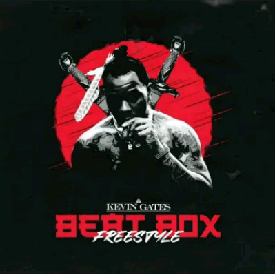 Kevin Gates Beat Box Freestyle mp3 download