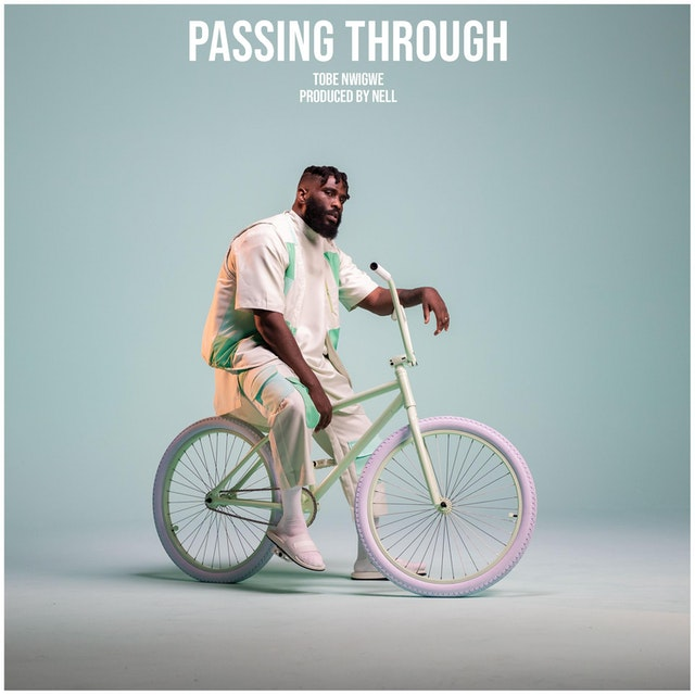 Tobe Nwigwe Passing Through mp3 download