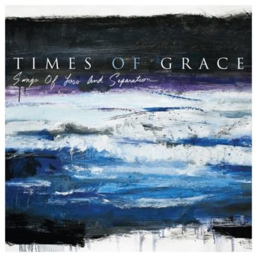 Times of Grace Songs of Loss and Separation album zip download
