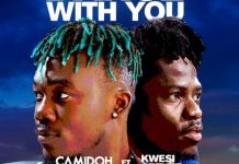 Camidoh Dance With You Ft Kwesi Arthur mp3 download