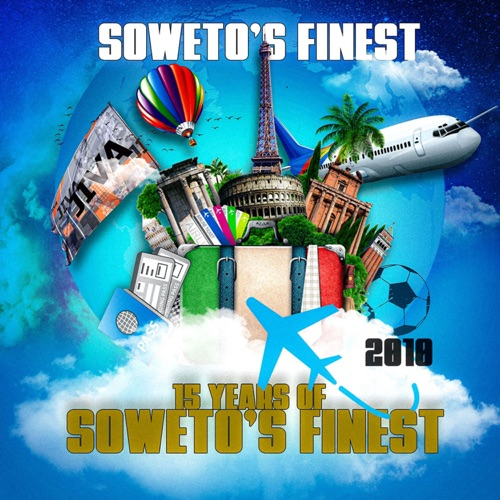 Soweto's Finest 15 Years Of Soweto's Finest EP MP3 DOWNLOAD