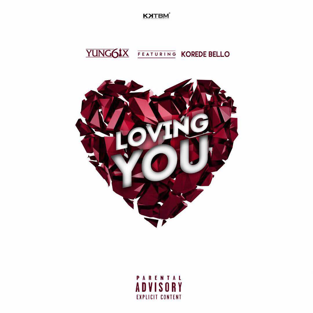 DOWNLOAD Yung6ix ft. Korede Bello – Loving You