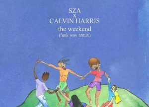 Download Mp3: SZA – The Weekend Remix Ft. Calvin Harris