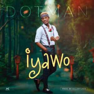 DOWNLOAD MP3 Dotman – Iyawo