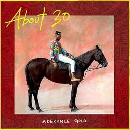 Adekunle Gold Announces Release Date Of 'About 30' Album || See Cover Art