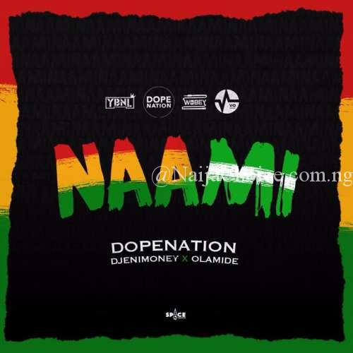 "DOWNLOAD MP3: DopeNation x DJ Enimoney x Olamide – ""Naami"""