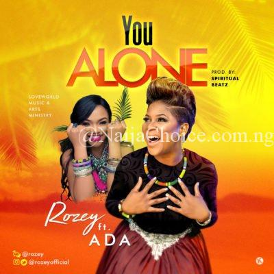 """r Driver In Lagos Rozey – """"Overflow"""" + """"You Alone"""" ft. ADA"""