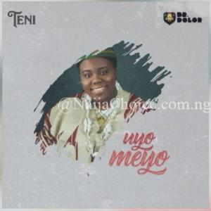 "DOWNLOAD MP3 Teni – ""Uyo Meyo"""