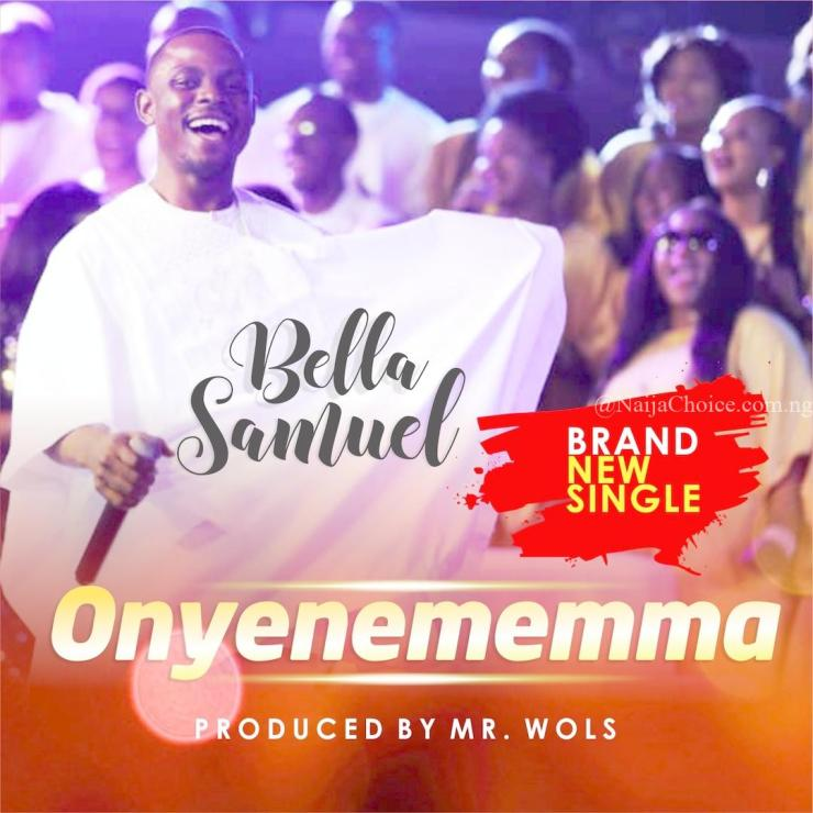 DOWNLOAD MP3: Bella Samuel - Oyenemema