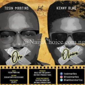 "DOWNLOAD MP3: Tosin Martins – ""Oro Oluwa"" ft. Kenny Blaq"