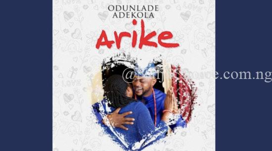 DOWNLOAD MP3: Odunlade Adekola – Arike