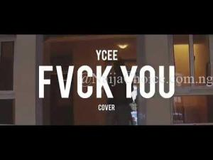 """DOWNLOAD MP3: Ycee – """"Fvck You"""" (Cover) ft. Kizz Daniel"""