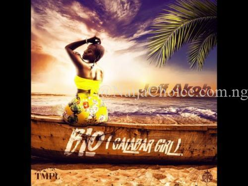 DOWNLOAD MP3: [Music] Jeff Akoh – Bio (Calabar Girl)