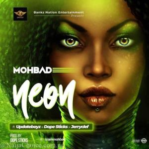 DOWNLOAD MP3: Mohbad Ft. Updateboyz x Jerryclef x Dopesticks – Neon