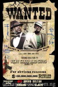 """DOWNLOAD MP3: Sound Sultan – """"Very Good Bad Guy"""" ft. Banky W"""