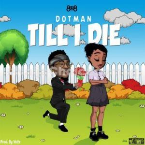 DOWNLOA MP3: Dotman – Till I Die