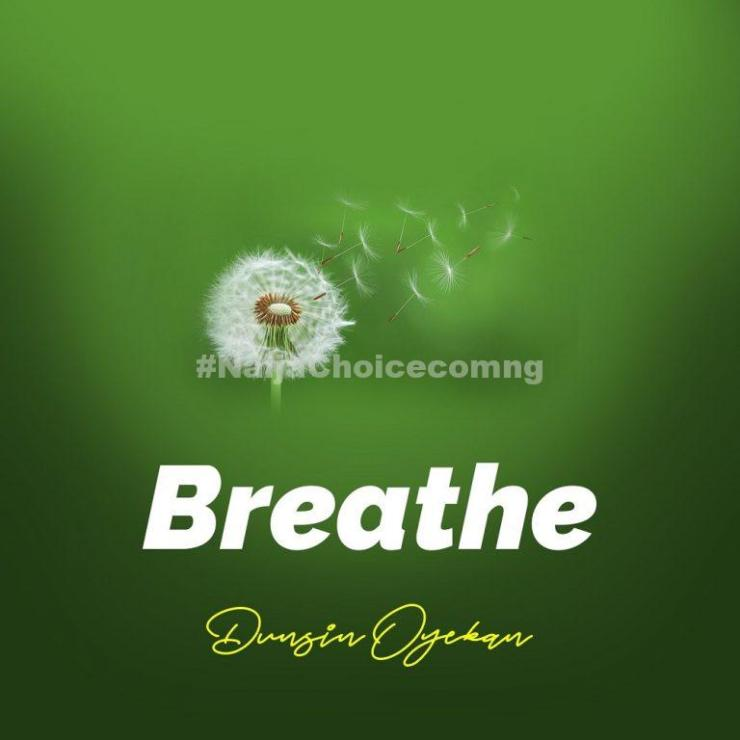 DOWNLOAD MP3: Dunsin Oyekan – Breathe