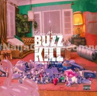 DOWNLOAD MP3: Tatiana Manaois – Buzz Kill
