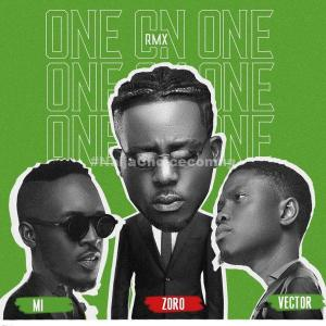 DOWNLOAD MP3: Zoro – One On One (Remix) Ft. Vector, M.I Abaga