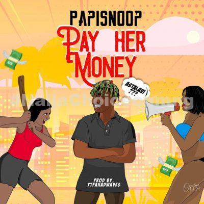 DOWNLOAD MP3: Papisnoop ft. Naira Marley – Pay Her Money