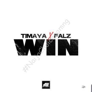 DOWNLOAD MP3: Timaya ft. Falz – Win