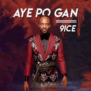 DOWNLOAD MP3: 9ice – Ayepo Gan