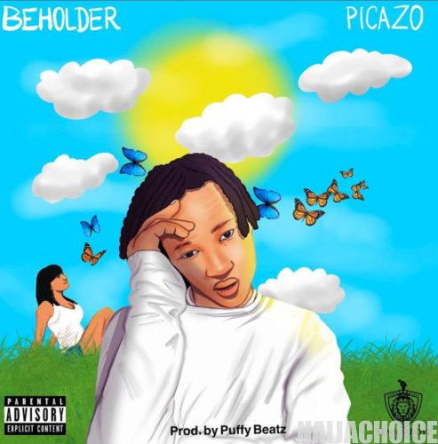 "DOWNLOAD MP3: Picazo – ""Beholder"