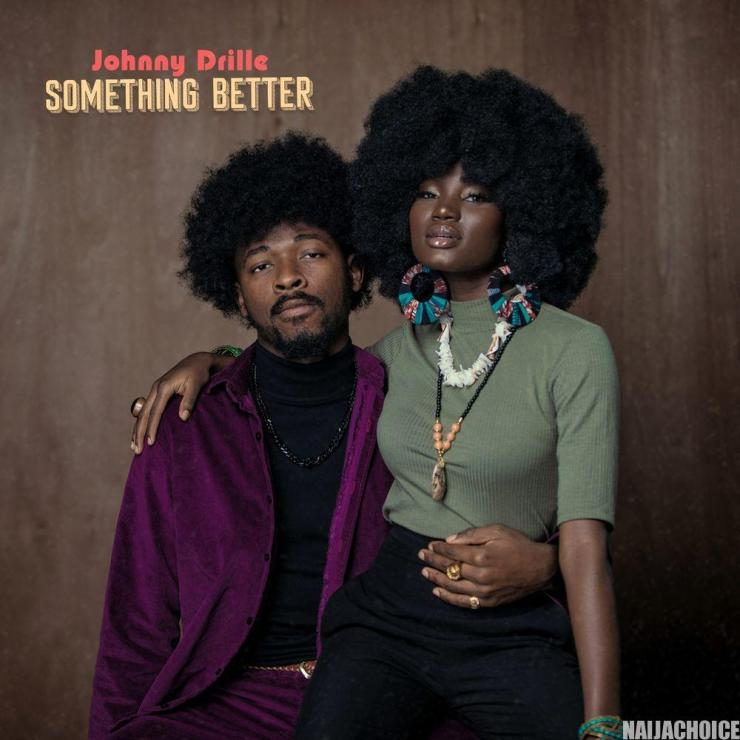 DOWNLOAD mp3: Johnny Drille – Something Better