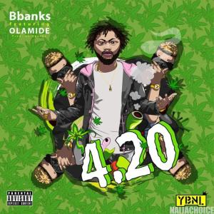 DOWNLOAD music: Bbanks – 420 ft. Olamide