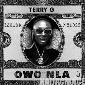 DOWNLOAD music: Terry G – Owo Nla
