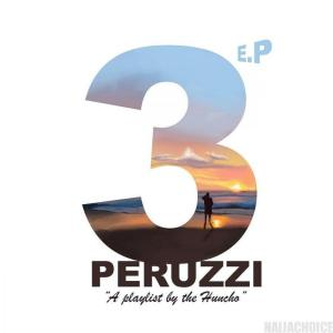 DOWNLOAD: Peruzzi – 3 The EP (Full Album)