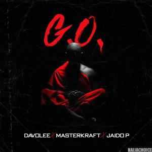 DOWNLOAD MP3: Davolee Ft. Masterkraft X Jaido P – G.O