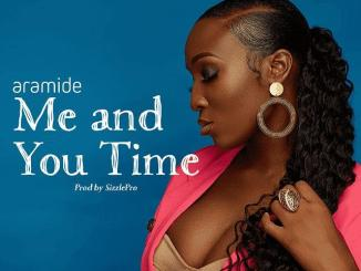 DOWNLOAD music: Aramide – Me and You Time