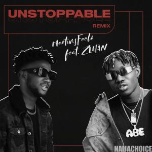 DOWNLOAD MP3: Martinsfeelz Ft. Zlatan – Unstoppable (Remix)
