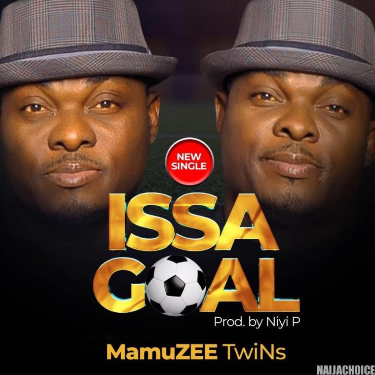 DOWNLOAD VIDEO/MP3: Mamuzee - Issa Goal ft. Charley Boy
