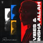 DOWNLOAD FULL EP: Reminisce – Vibes & Insha Allah