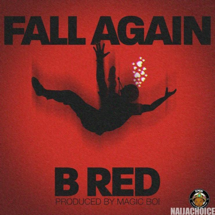 DOWNLOAD MP3: B-Red – Fall Again