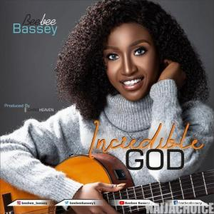 DOWNLOAD MP3: Beebee Bassey – Incredible God