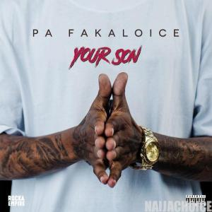 DOWNLOAD MP3: Fakaloice – Your Son
