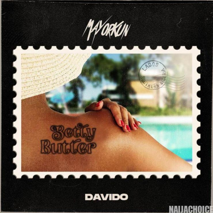 DOWNLOAD MP3: Mayorkun Ft. Davido – Betty Butter
