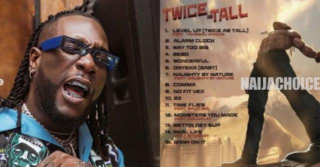 Burna Boy's 'Twice As Tall' Hits No 1 In 14 Countries In Less Than 48 Hours