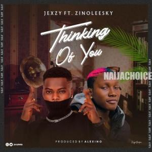 DOWNLOAD MP3: Jexzy Ft. Zinoleesky – Thinking Of You