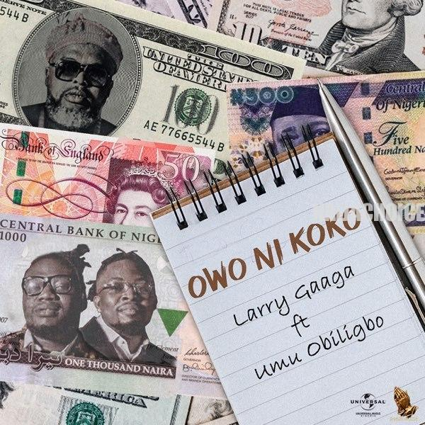 DOWNLOAD MP3: Larry Gaaga – Owo Ni Koko ft. Umu Obiligbo