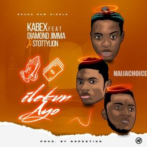 LYRICS: Kabex ft Diamond Jimma – Ilekun Ayo