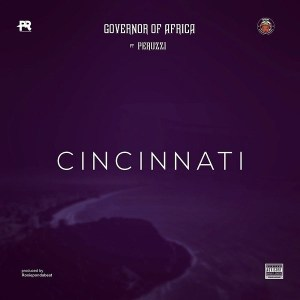 DOWNLOAD MP3: Governor Of Africa ft. Peruzzi – Cincinnati
