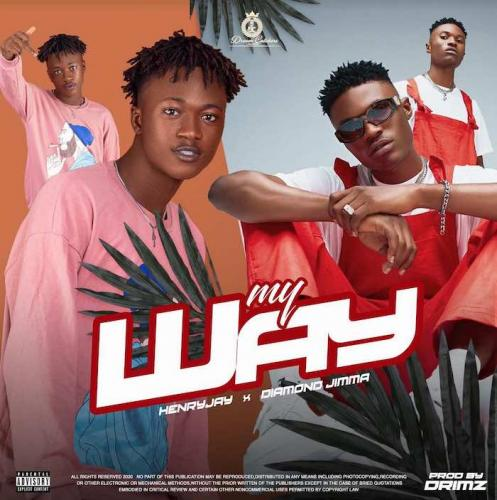 DOWNLOAD MP3: Henry Jay – My Way Ft. Diamond Jimma