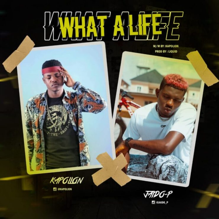 DOWNLOAD MP3: Kapolion Ft Jaido P – What a Life