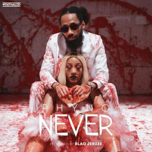 DOWNLOAD MP3: Phyno – Never